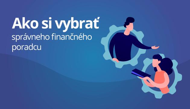 Ako si vybrať správneho finančného poradcu