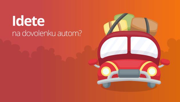Idete na dovolenku autom? Nezabudnite poistiť seba aj vozidlo!
