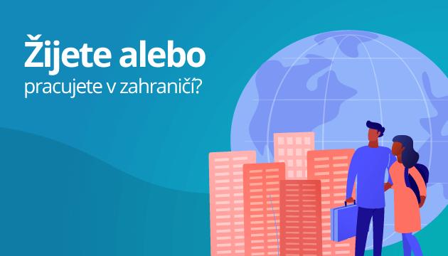 Žijete alebo pracujete v zahraničí? Tieto úvery môžete získať!
